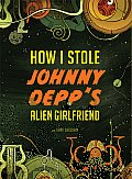 How I Stole Johnny Depp's Alien Girlfriend cover image