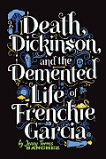 Death, Dickinson, and the Demented Life of Frenchi Garcia cover image