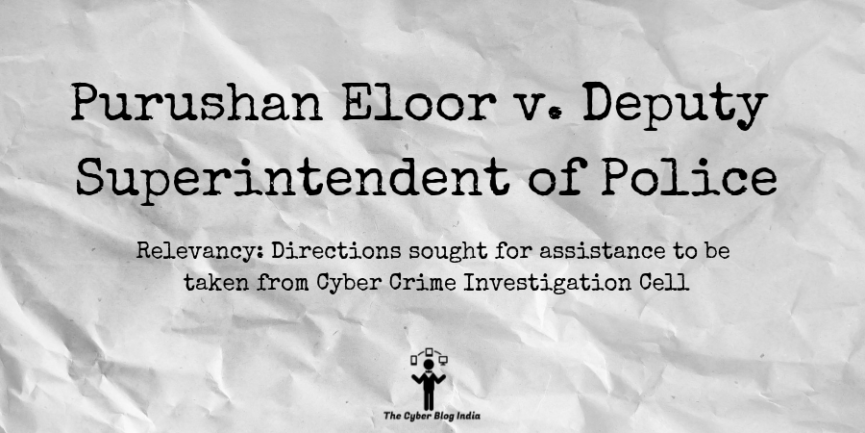 Purushan Eloor v. Deputy Superintendent of Police