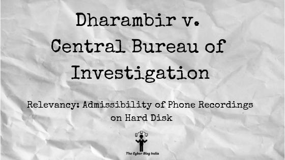 Dharambir v. Central Bureau of Investigation