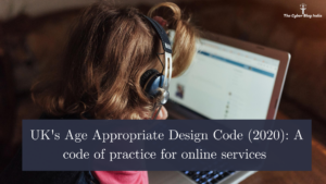UK's Age Appropriate Design Code (2020): A code of practice for online services