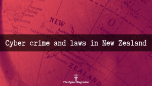 Cyber crime and laws in New Zealand