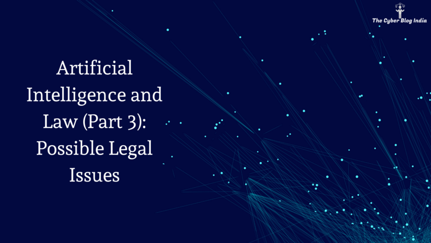 Artificial Intelligence and Law (Part 3): Possible Legal Issues