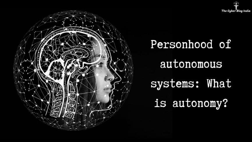 Personhood of autonomous systems: What is autonomy?
