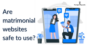 Are matrimonial websites safe to use?