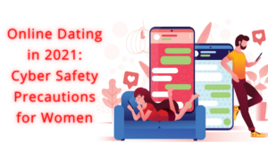 Online Dating in 2021_ Cyber Safety Precautions for Women
