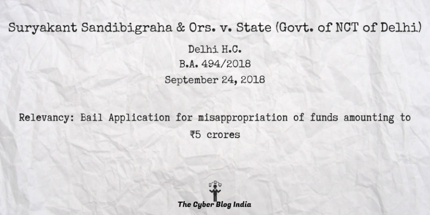 Suryakant Sandibigraha & Ors. v. State (Govt. of NCT of Delhi)