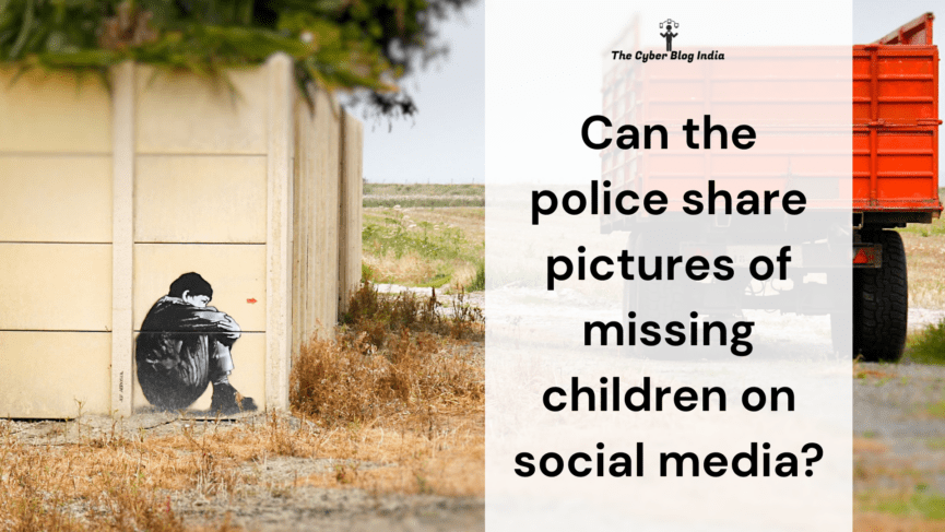 Can the police share pictures of missing children on social media.