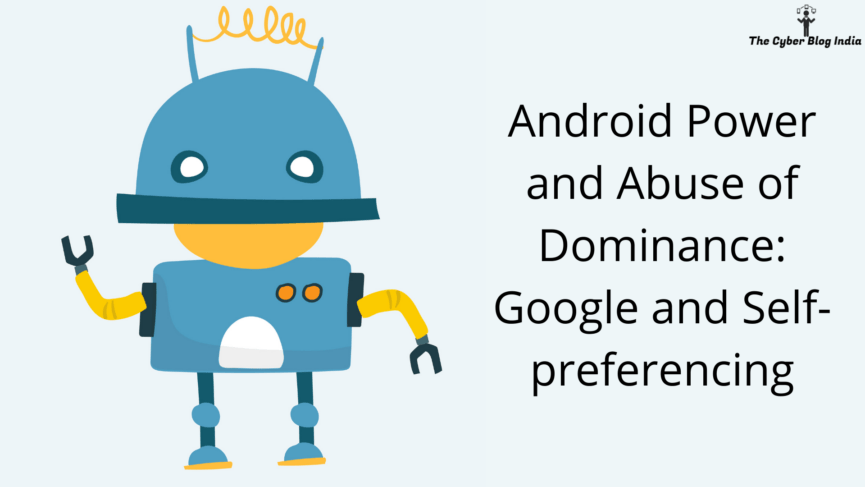Android Power and Abuse of Dominance: Google and Self-preferencing