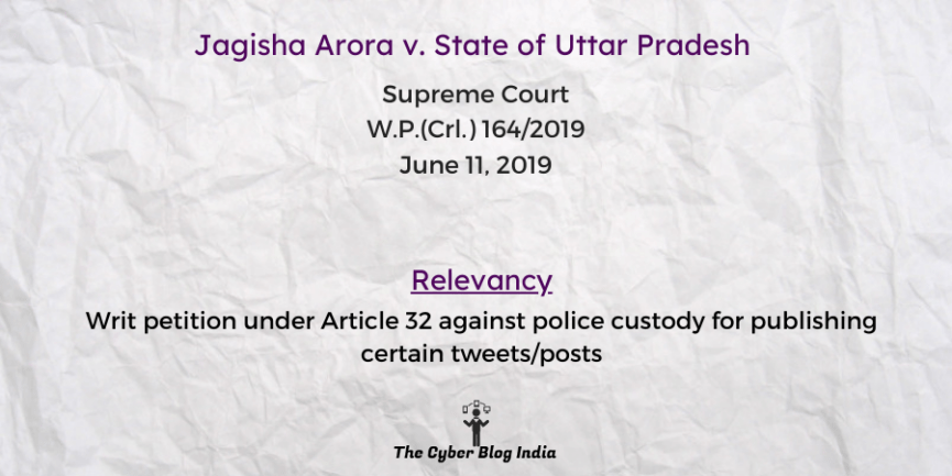Writ petition under Article 32 against police custody for publishing certain tweets/posts