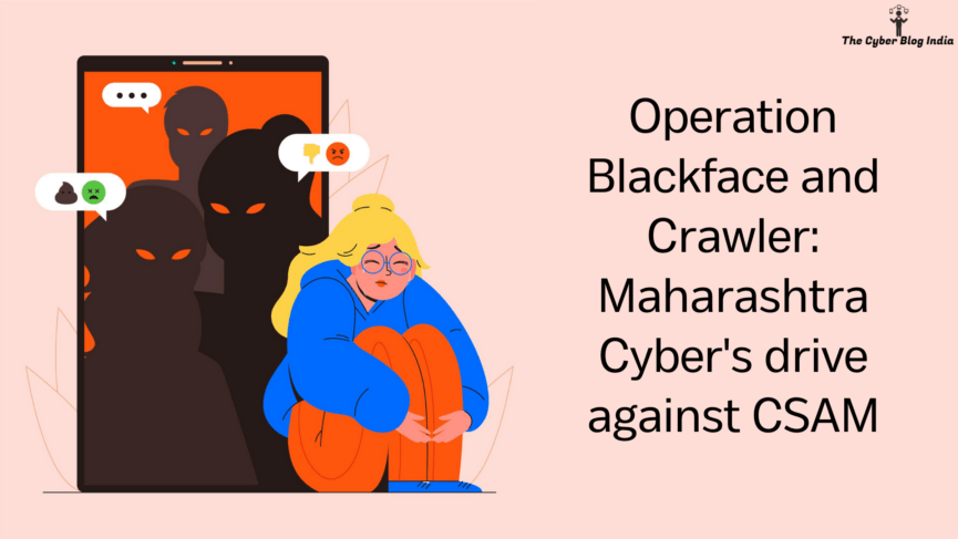 Operation Blackface and Crawler Maharashtra Cyber's drive against CSAM