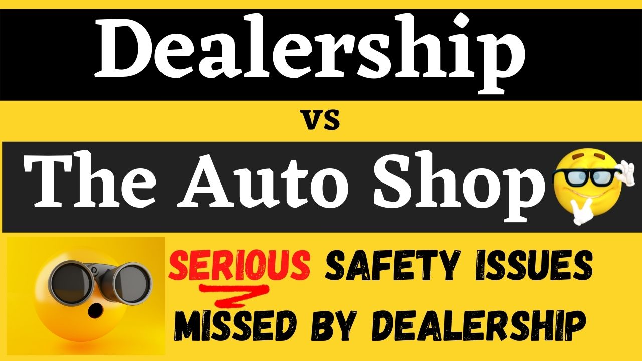Dealer Missed MAJOR Vehicle Safety Items! (Click To Read More…)