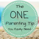The Only Parenting Tip You Really Need