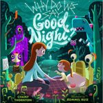 Why Do We Say Goodnight Review