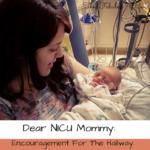 Dear NICU Mommy- Encouragement for the Hallway.
