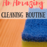 How to Create an Amazing Cleaning Routine