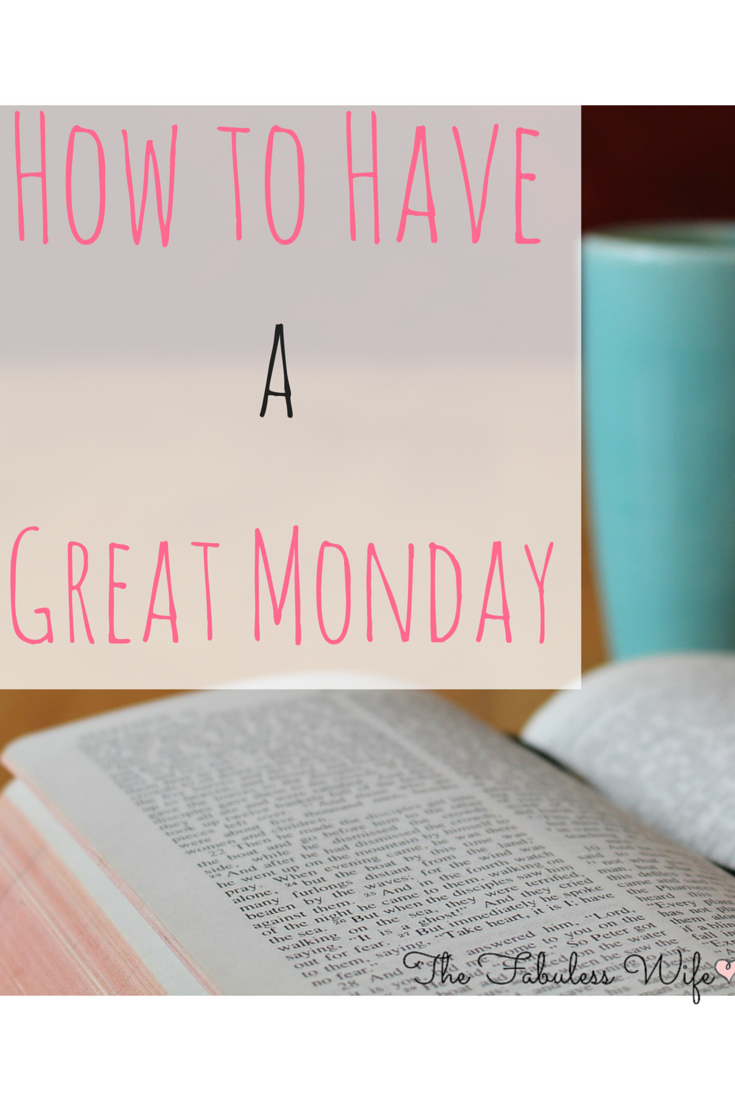 How to have a great Monday!
