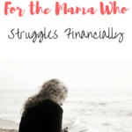 5 Truths for the Mama Who Struggles Financially