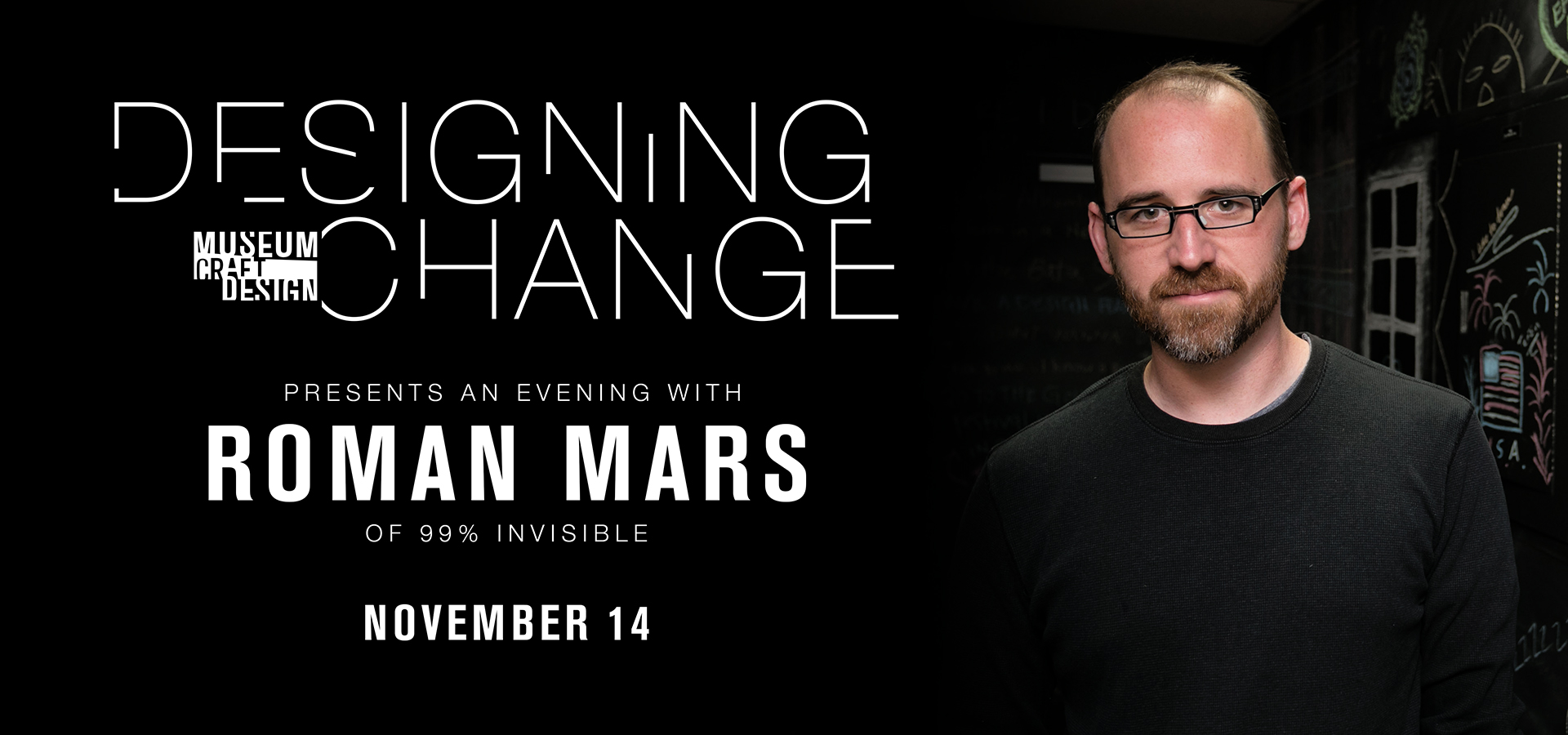Designing Change graphic banner with head shot of Roman Mars for November 14, 2019 event