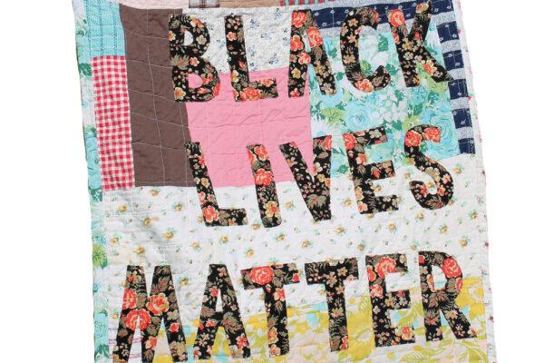 Quilt that says Black Lives Matter
