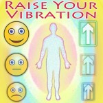 Raise Your Vibration