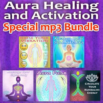 Aura Healing & Activation - mp3 bundled set - Vitalize & Empower Your Energy Body
