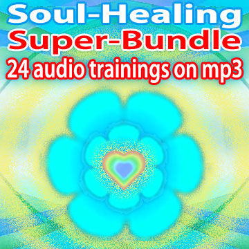 Soul-Healing Super-Bundle - 24 audio trainings in all