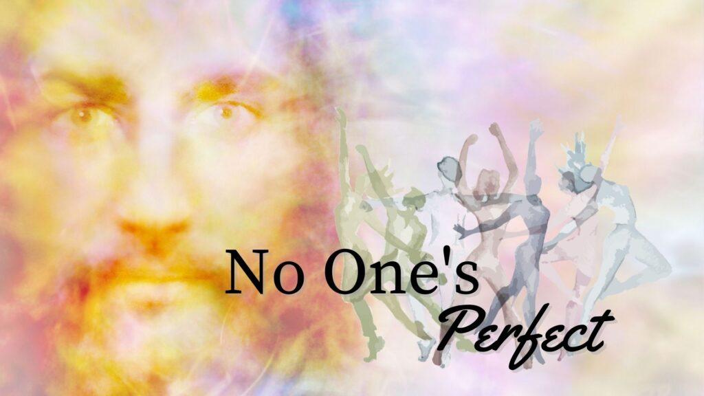 Sermon: No One's Perfect