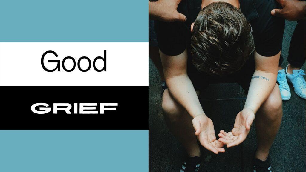 Sermon: Good Grief