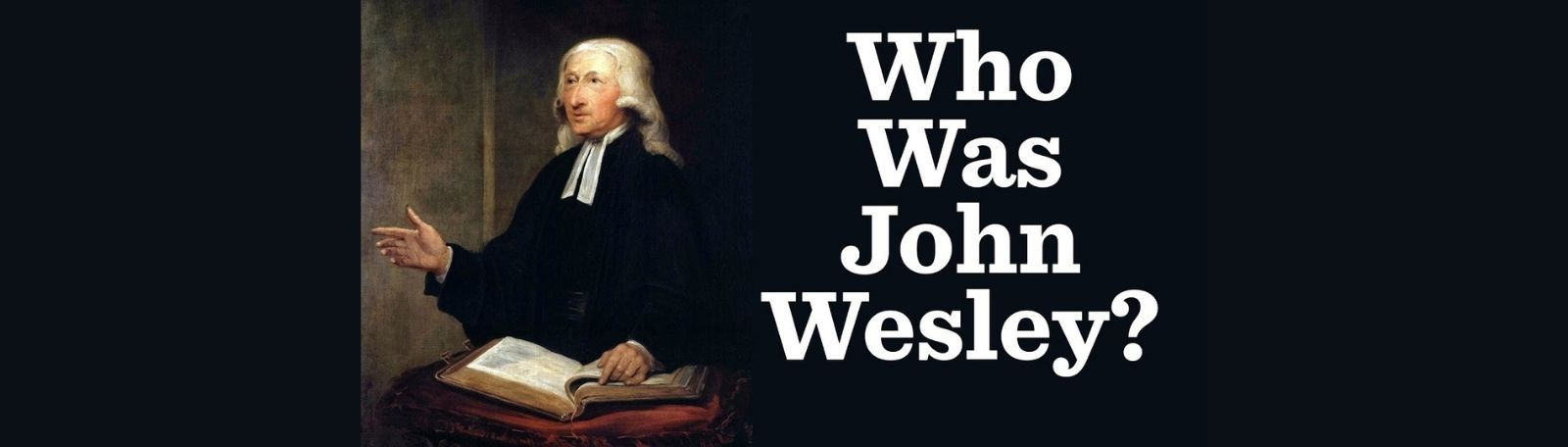 """Featured image for """"Exploring John Wesley's Theology"""""""