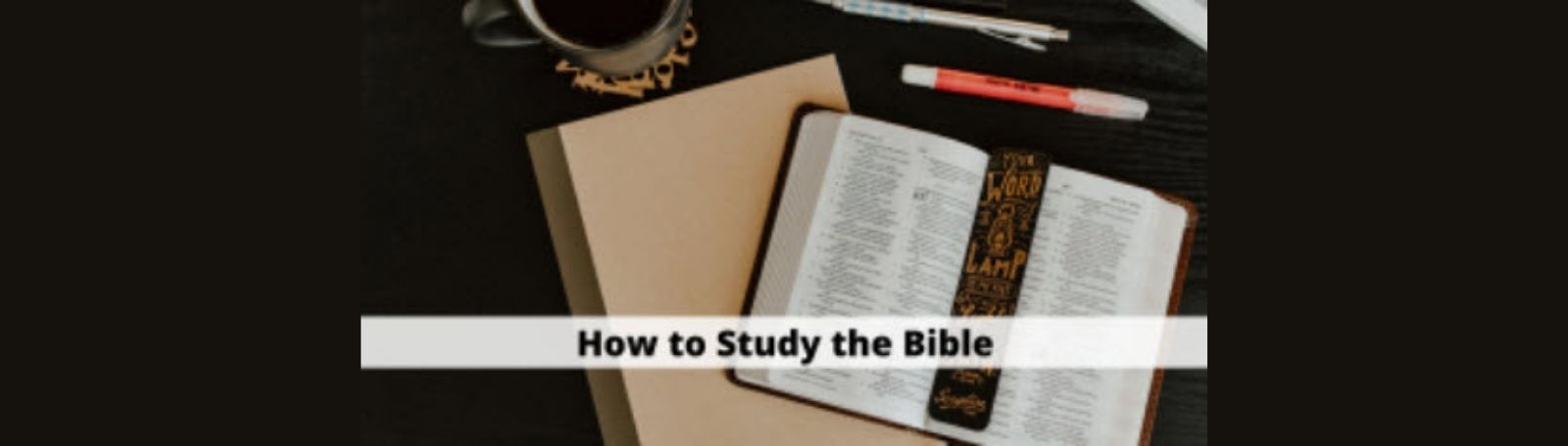 """Featured image for """"How To Study The Bible"""""""