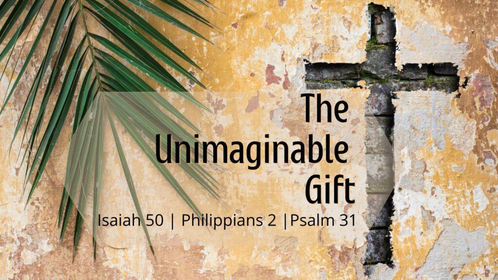 Sermon: The Unimaginable Gift