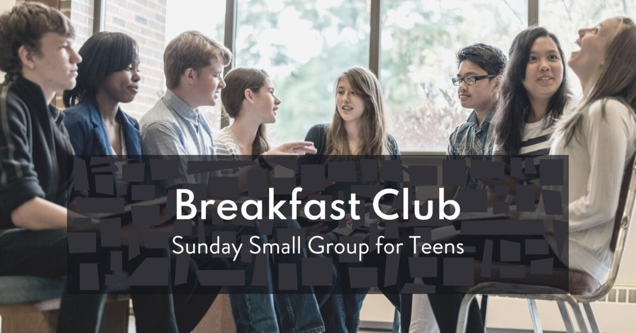 Breakfast Club Small Group for Teens