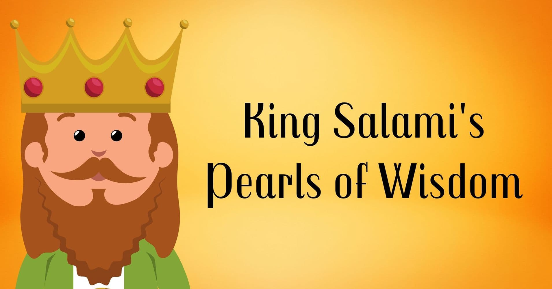"""Featured image for """"King Salami's Pearls of Wisdom"""""""
