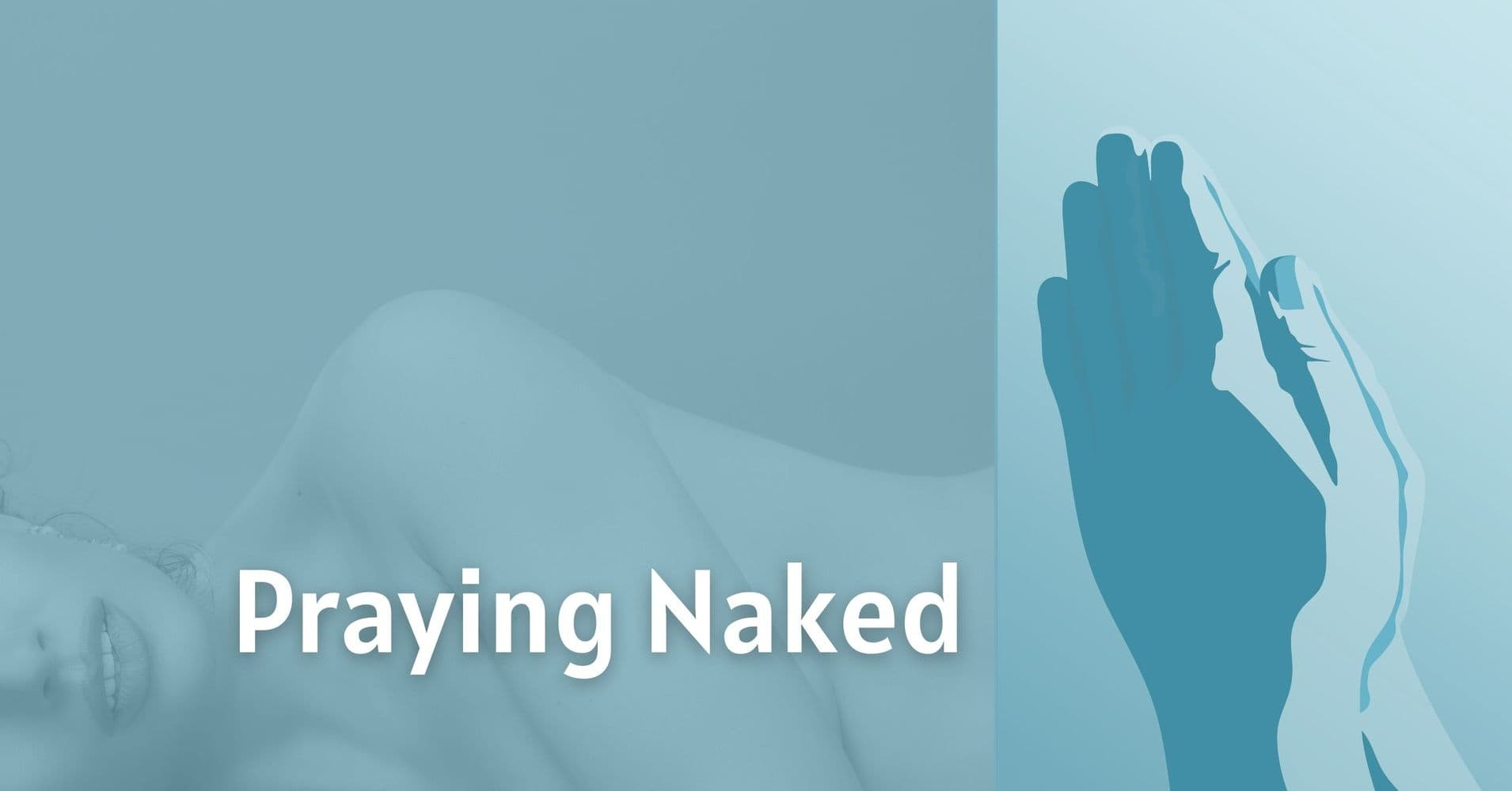 """Featured image for """"Praying Naked"""""""