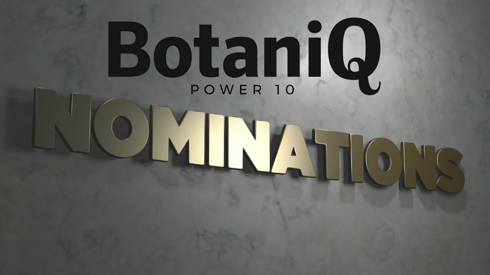 BotaniQ Power 10 Logo with Nominations in gold letters underneath