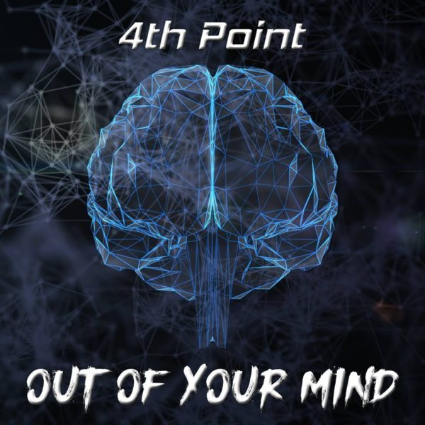 Out of Your Mind, the new single from 4th Point, Out Now