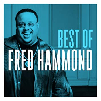 Verity-Best of Fred Hammond, with 3 brand-new songs