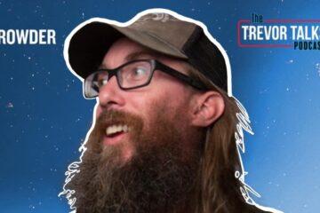 Trevor Talks - The Untold Story of Crowder