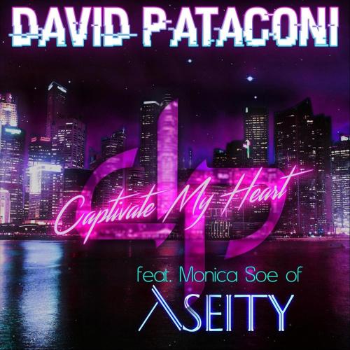 "David Pataconi feat. Monica Soe of Aseity - ""Captivate My Heart"""