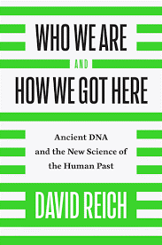 Who we are and how we got here David Reich