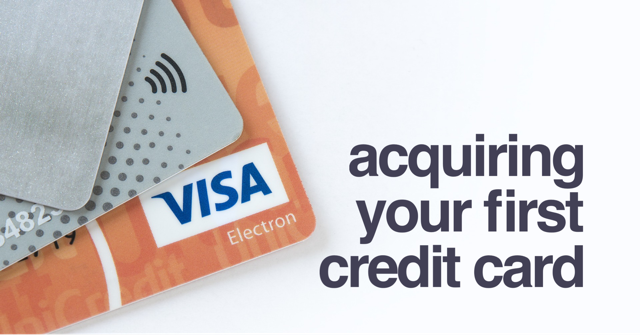 Acquiring Your First Credit Card