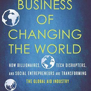 Business of Changing the World Raj Kumar