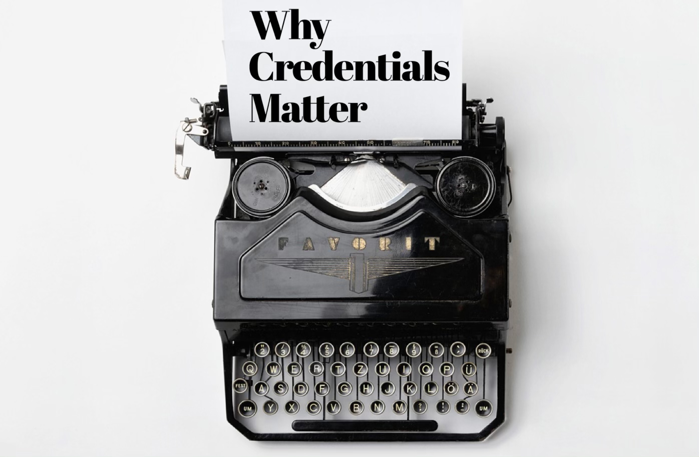 Why Credentials Matter