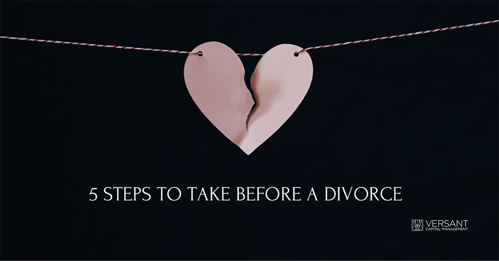 5 Steps to Take Before a Divorce