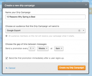 the details to specify when first creating a new drip campaign