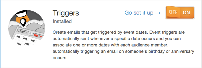 """Turn on Date Triggers feature under """"Add things"""" at the top of any Mad Mimi screen."""