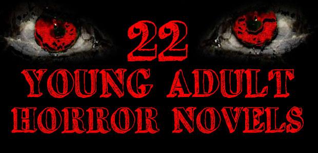 22 YOung Adult Horror Novels