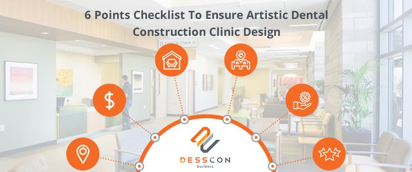 6 Points Checklist To Ensure Artistic Dental Construction Clinic Design