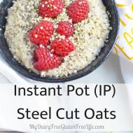 Instant Pot (IP) Steel Cut Oats, Gluten Free Dairy Free
